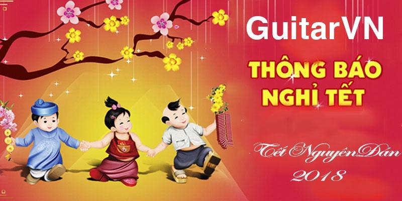 lich nghi Tet Nguyen Dan 2018 GuitarVN.net