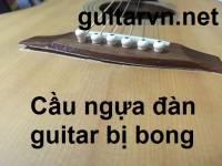 Hướng dẫn sửa lỗi bong cầu ngựa đàn guitar
